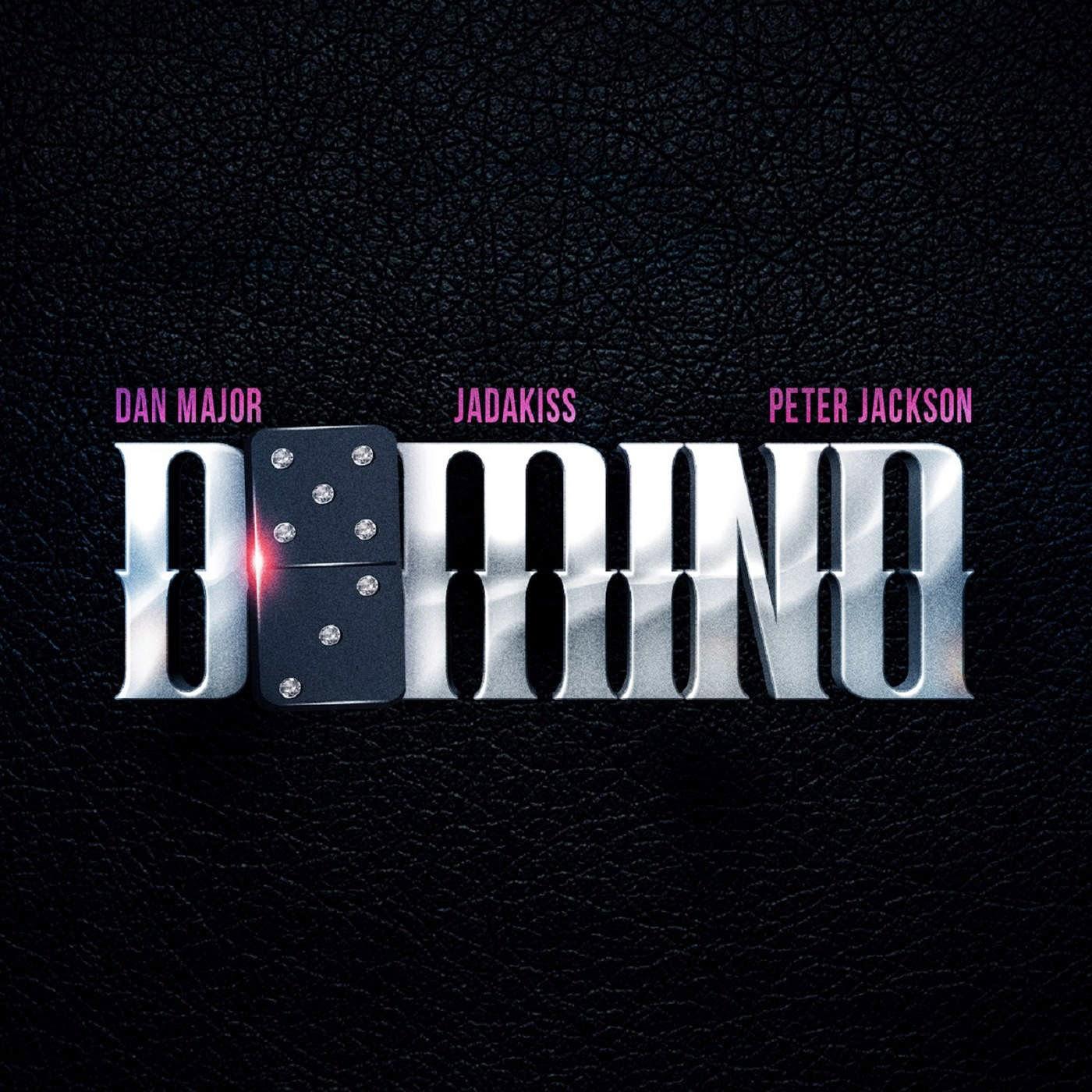 Dan Major - Domino (feat. Jadakiss & Peter Jackson) - Single Cover