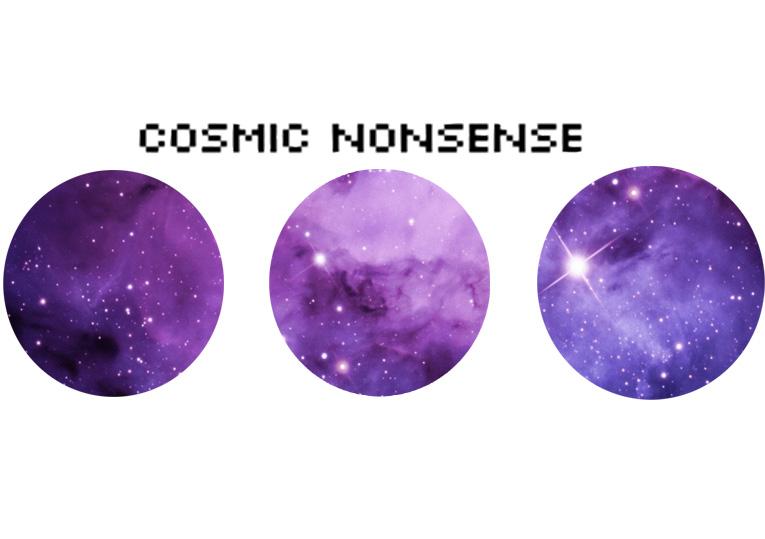 Cosmic nonsense