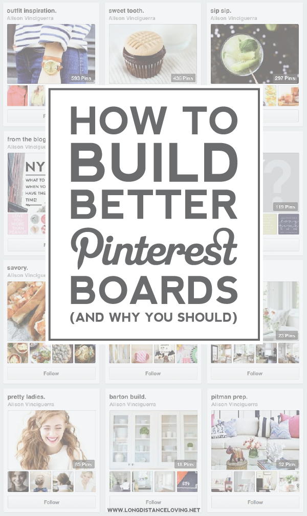 how to build better pinterest boards (and why you should!)