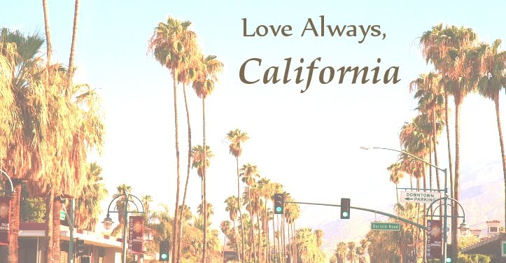 Love Always, California
