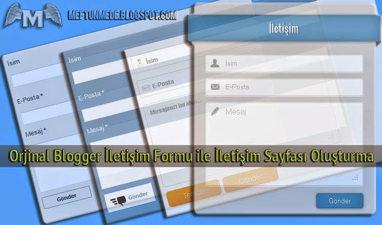 orjinal blogger iletişim formu ile iletişim sayfası oluşturma