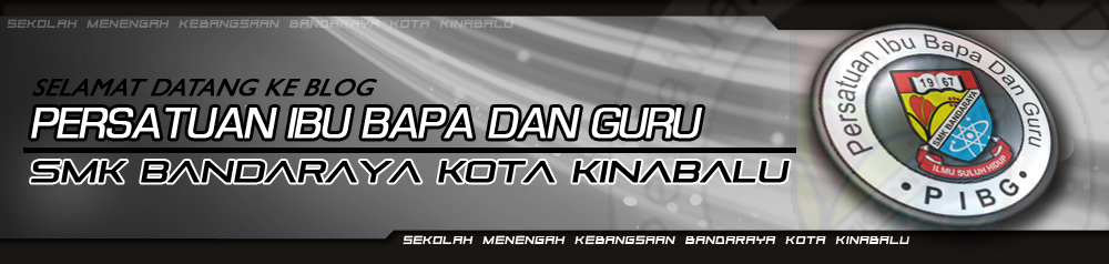 Selamat Datang ke Blog PIBG SMK Bandaraya Kota Kinabalu