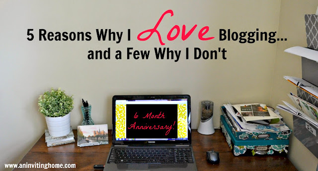 5 Reasons Why I LOVE Blogging...and a Few Why I Don't