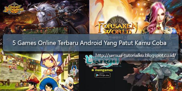 5 Games Online Terbaru di Android yang Patut Kamu Coba