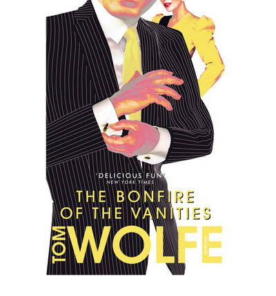 http://www.bookdepository.com/Bonfire-Vanities-Tom-Wolfe/9780099548799