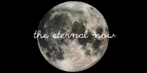 the eternal now