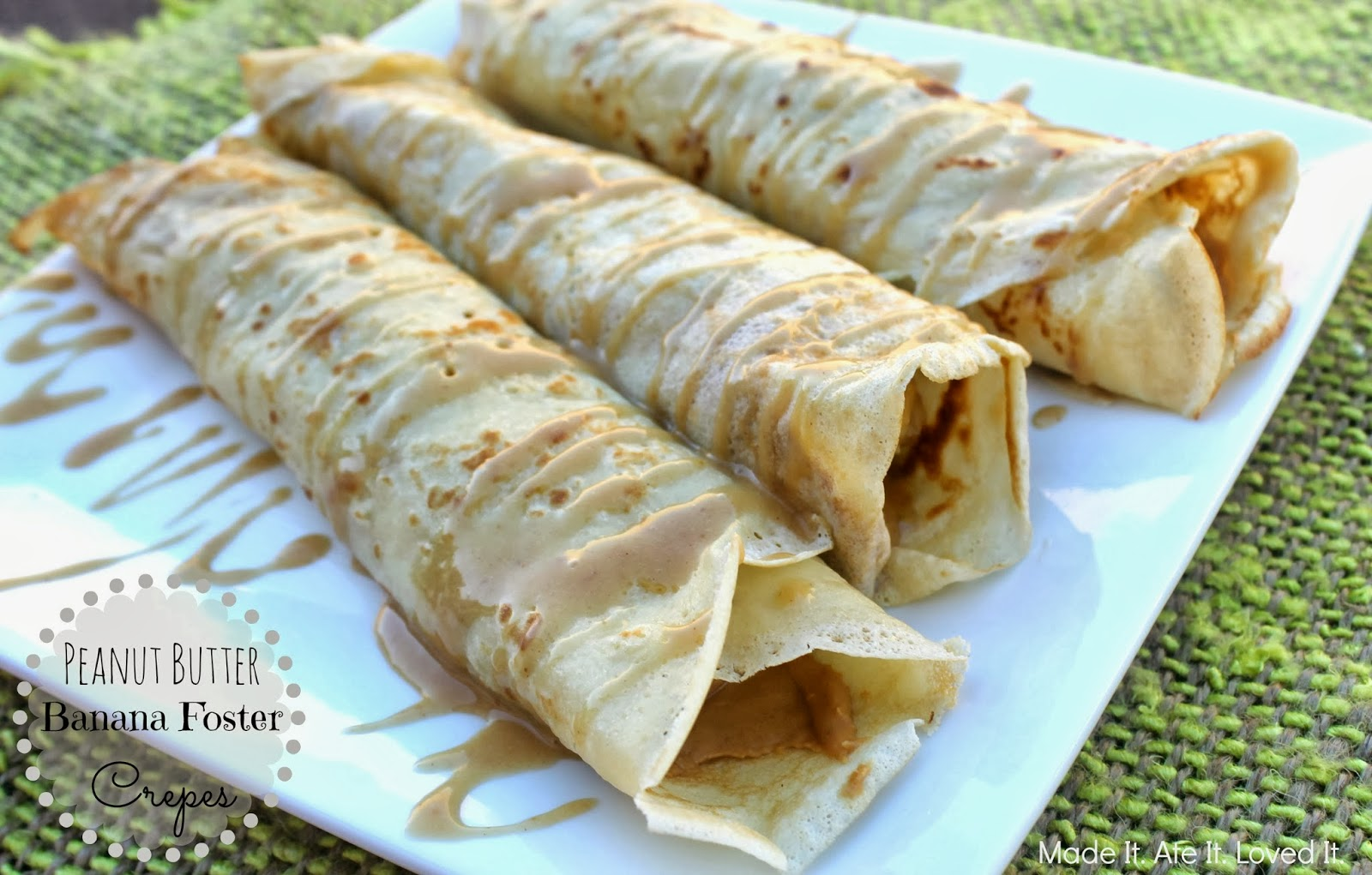 Made It. Ate It. Loved It.: Peanut Butter Banana Foster Crepes
