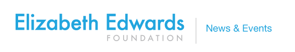 Elizabeth Edwards Foundation News & Events