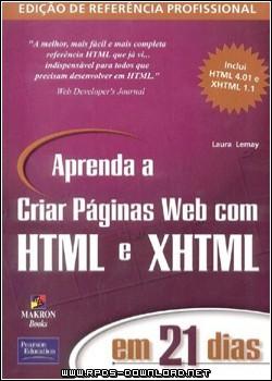 Aprenda a Criar Páginas Web com HTML e XHTML em 21 Dias