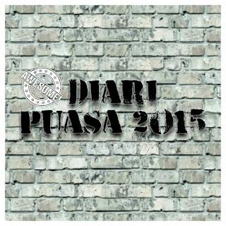 diari ramadhan 2015, cerita puasa 2015,