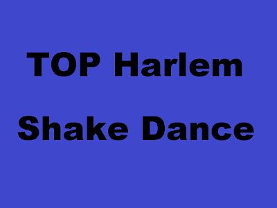 top harlem shake