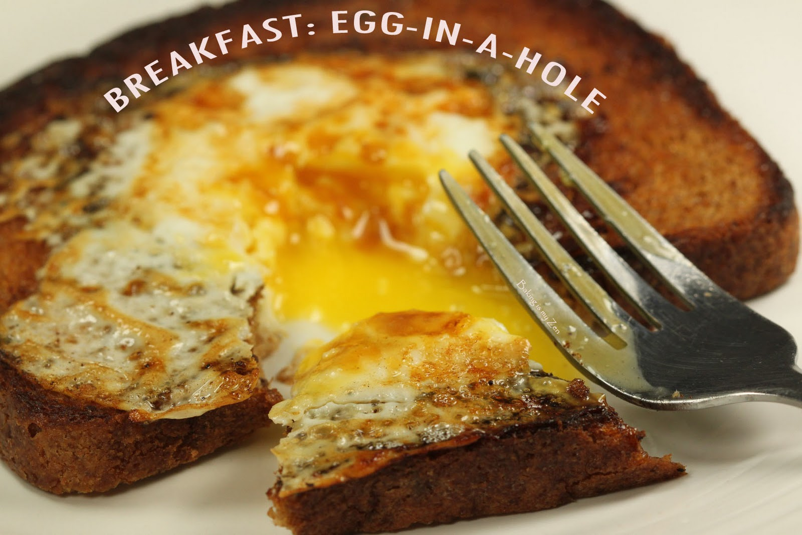 Baking is my Zen: Egg-in-a-Hole ~ Not Just For Breakfast