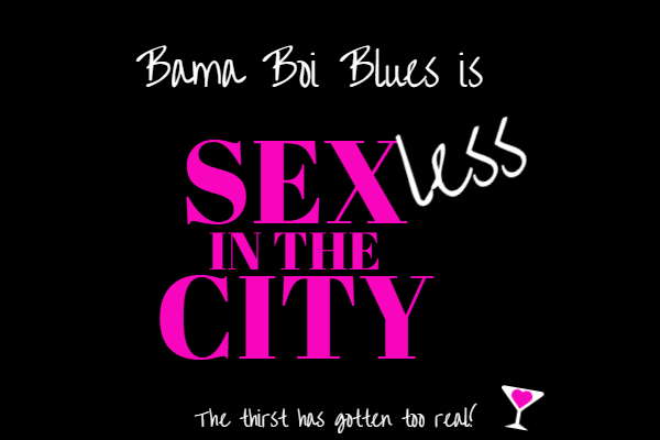 Sexless in the City: When the Thirst Gets Too Real
