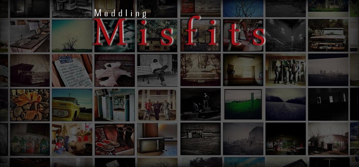 Meddling Misfits