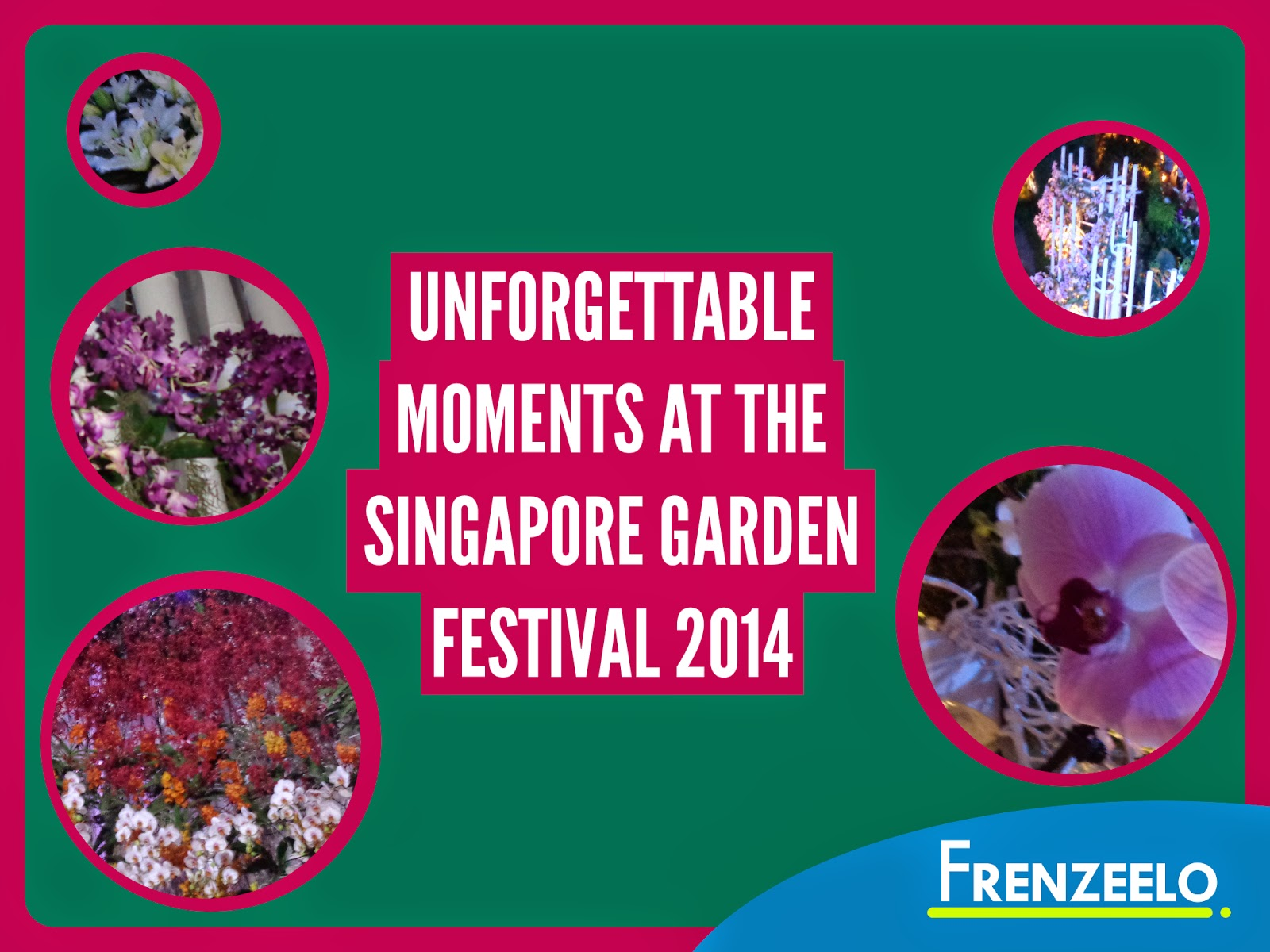 Garden By The Bay August 2014 frenzeelo: unforgettable moments at the singapore garden festival 2014