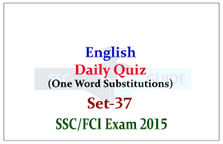 English Daily Quiz - Practice Question (One Word Substitution) for SSC Exam