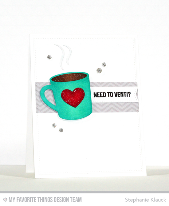Need to Venti Card by Stephanie Klauck featuring the Laina Lamb Design Perk Up stamp set and Hot Cocoa Cups Die-namics #mftstamps
