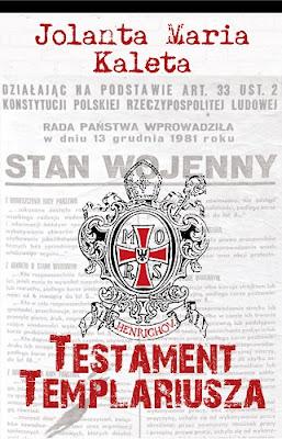 """""""Testament Templariusza"""" -  Jolanta Maria Kaleta"""