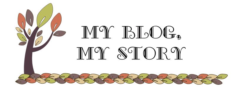 My Blog, My Story