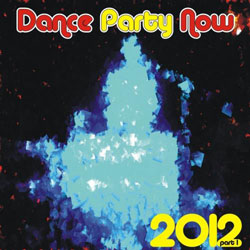 party Download   Dance Party Now 2012 Vol. 1 (2012)