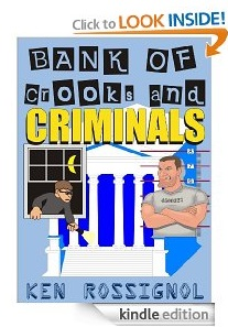 Free eBook Feature: Bank of Crooks &amp; Criminals by Ken Rossignol