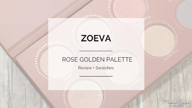 ZOEVA Rose Golden Palette Lidschattenpalette eyeshadow Review Swatches