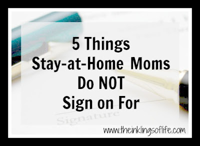 5 Things Stay-at-Home Moms Do Not Sign on For