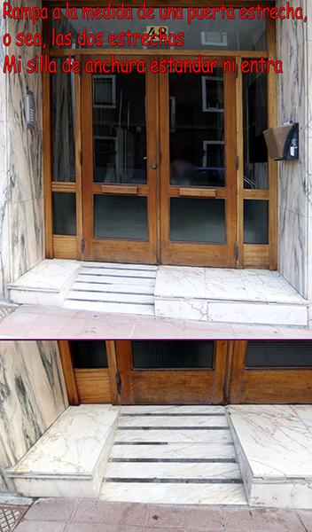 Rampa a la medida de una puerta estrecha, osea, las dos estrechas. Mi silla de anchura estandar no entra