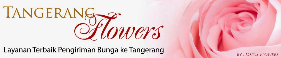 Toko Bunga Tangerang | Rangkaian Bunga