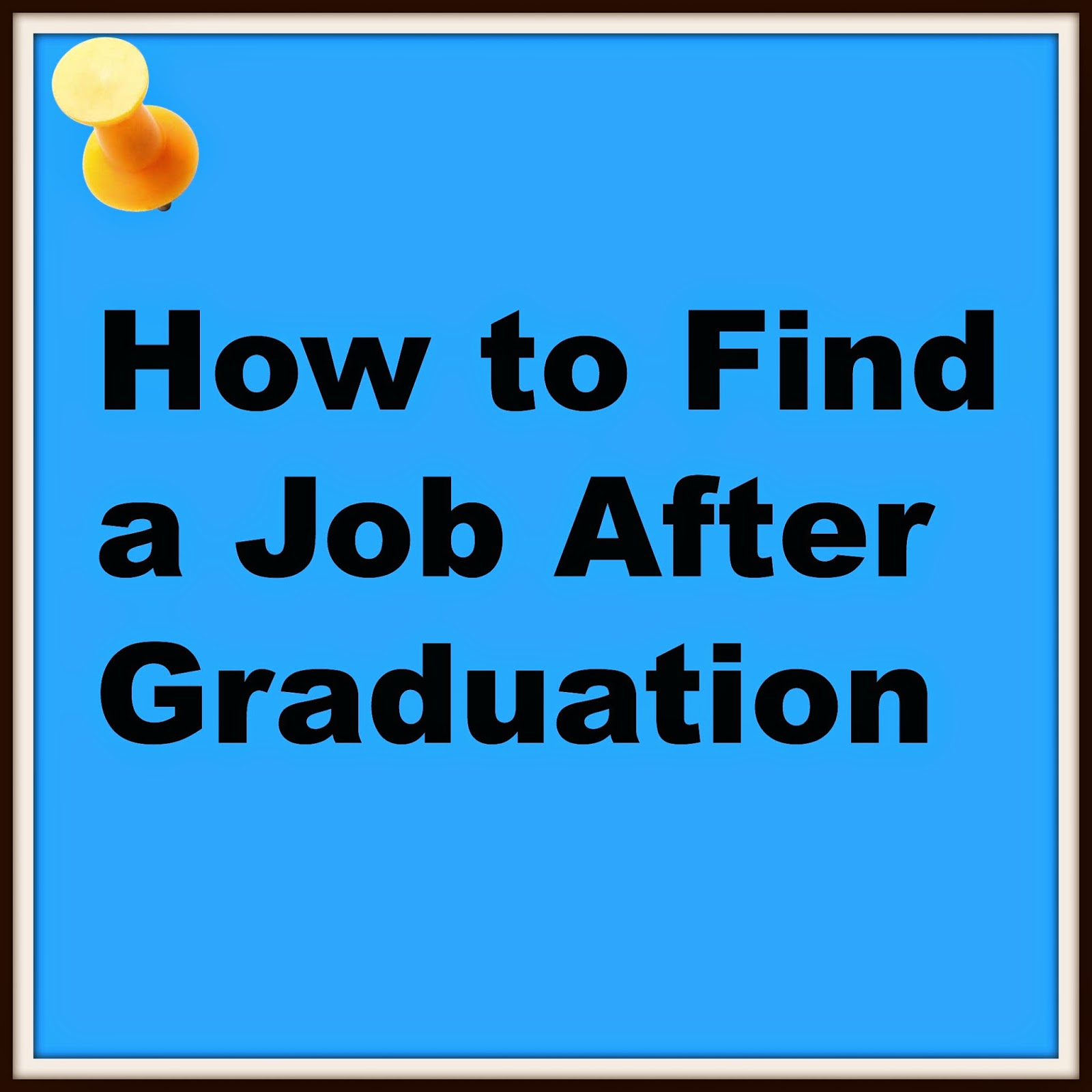 How to Find a Job After Graduation