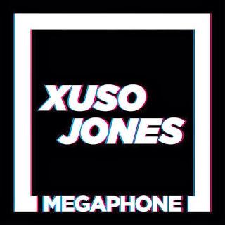 Xuso Jones - Megaphone