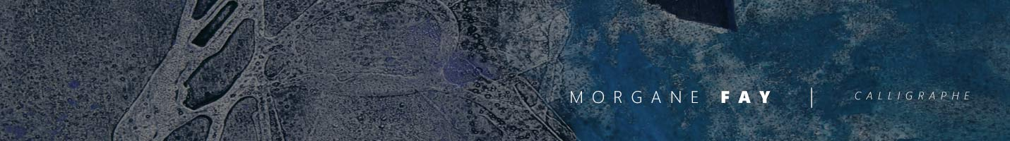 Morgane Fay - calligraphe
