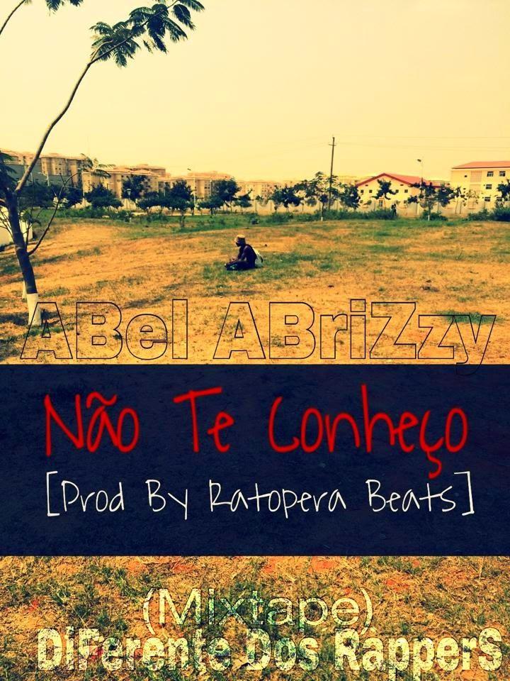 "ABel ABriZzy - ""Não Te Conheço"" [Prod. By Ratopera Beats] (#2014)"