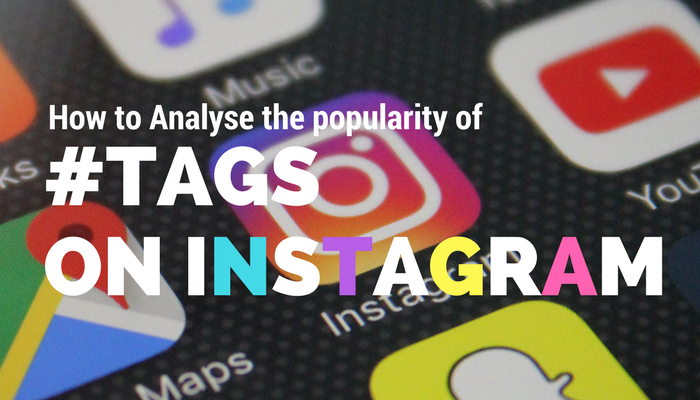 47170280e4be How to Analyse the popularity of hashtags on Instagram