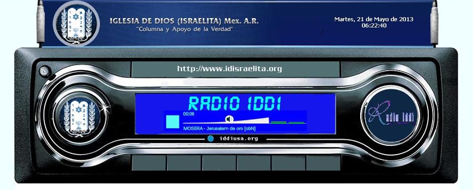 RADIO IDDI: ALABANZAS Y PROGRAMAS DE LA IGLESIA DE DIOS (ISRAELITA)  EN INTERNET