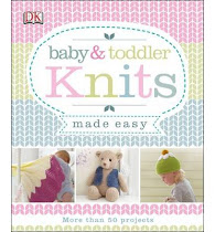 Baby &Toddler Knits Made Easy