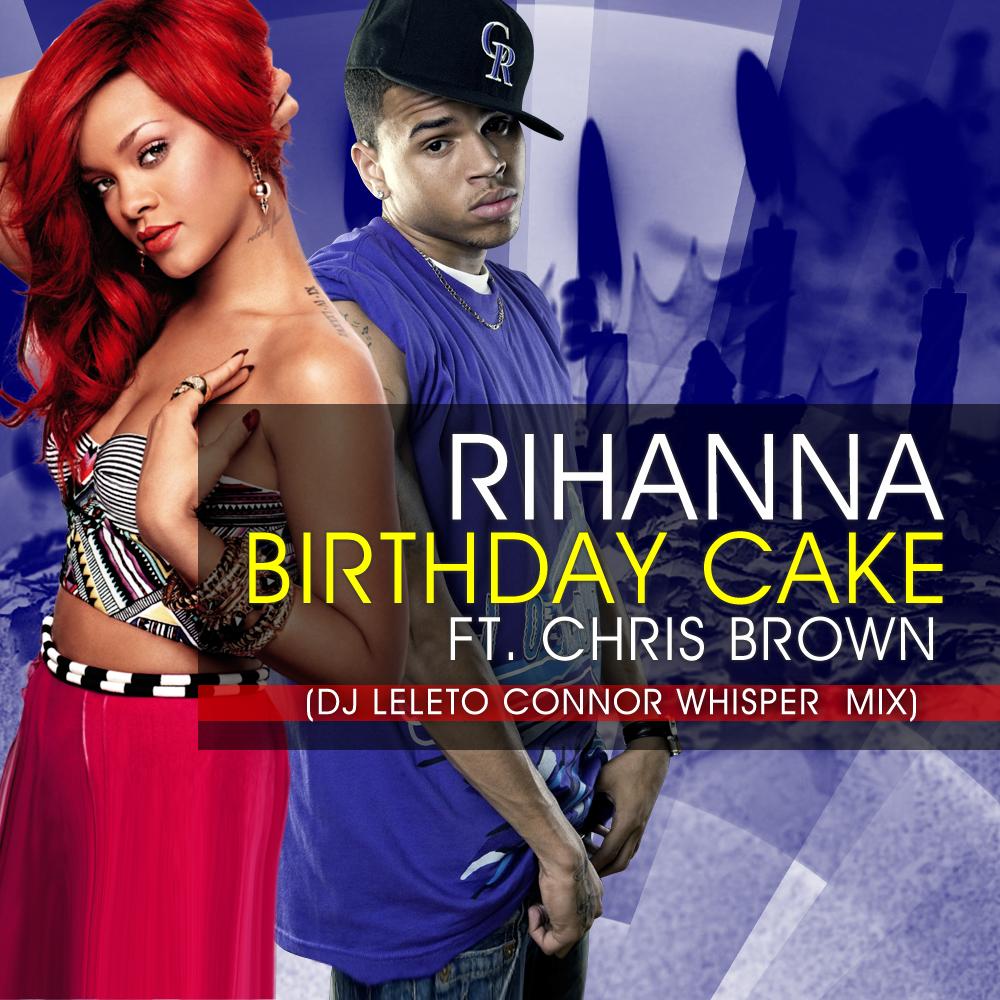 Dj Revanche Rihanna Ft Chris Brown Birthday Cake Dj Leleto