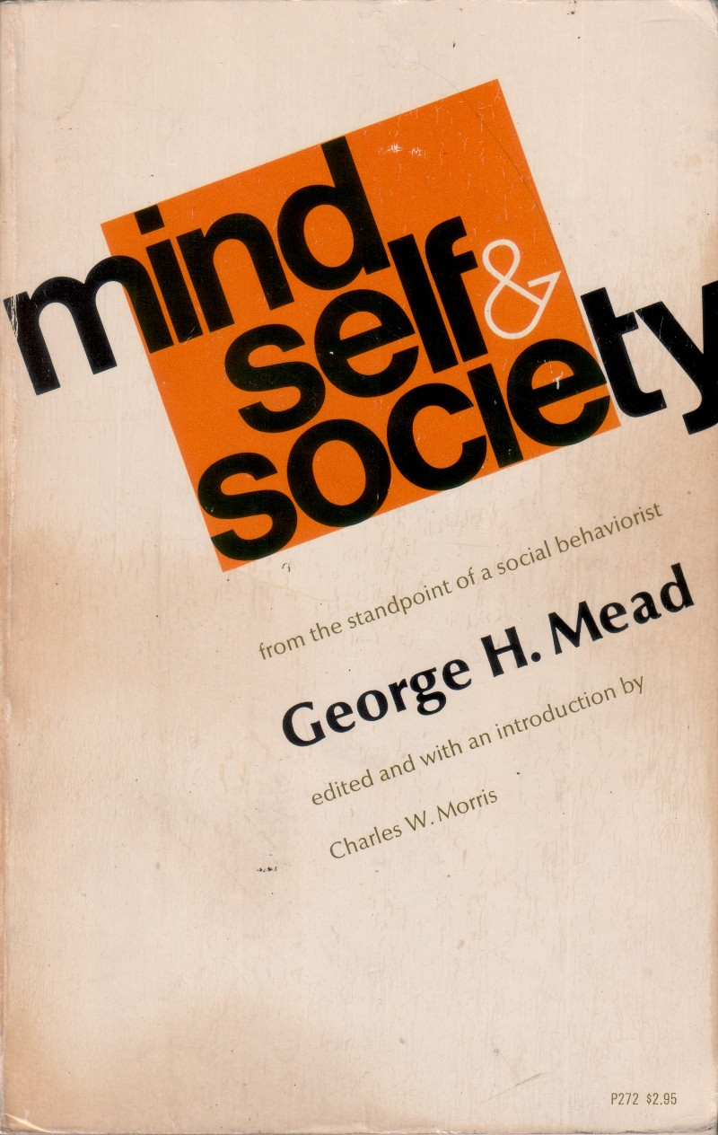 mead essays in social psychology Essays on mead the mead is one of  self in the society he considered social psychology as the discipline that studies the activity or behavior of the individual.