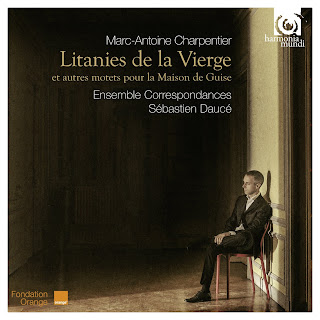 Marc-Antoine Charpentier - Litanies de la Vierge - Sebastien Dauce and Ensemble Correspondance - Harmonia Mundi HMC 902169