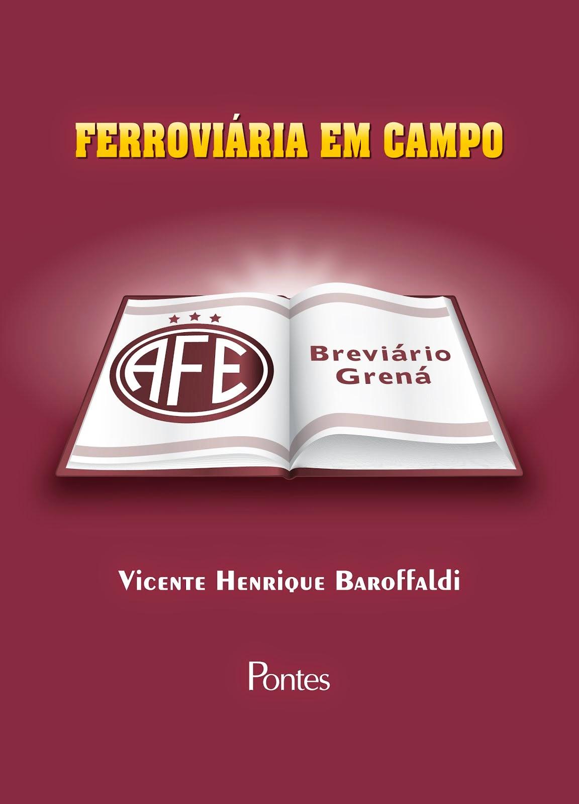 """""""FERROVIÁRIA EM CAMPO  -  BREVIÁRIO GRENÁ"""""""