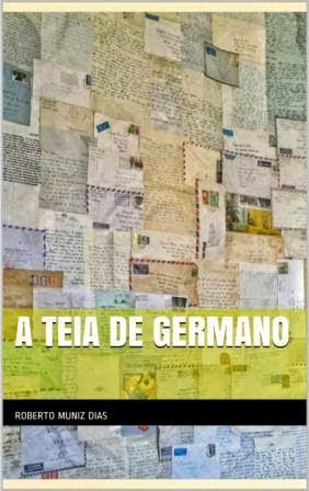 Capa do livro A Teia de Germano, escritor Roberto Muniz Dias