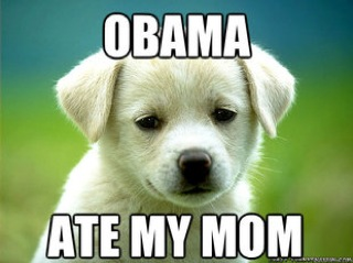Obama ate my mommy