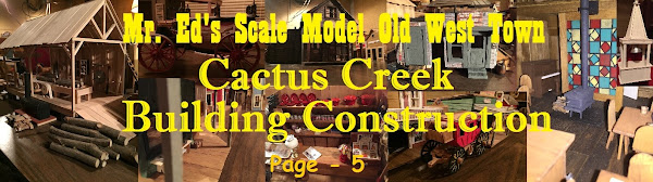 Mr. Ed's Old West Town Scale Model ~ Construction, Page-5