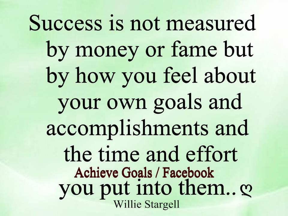 success in life is money One of the most important key steps to achieving success in life is to know the meaning of success for your personal life the true meaning of success goes far beyond the common definitions of success, such as having a lot of money, being wealthy, having a lot of tangibles and earned degrees.