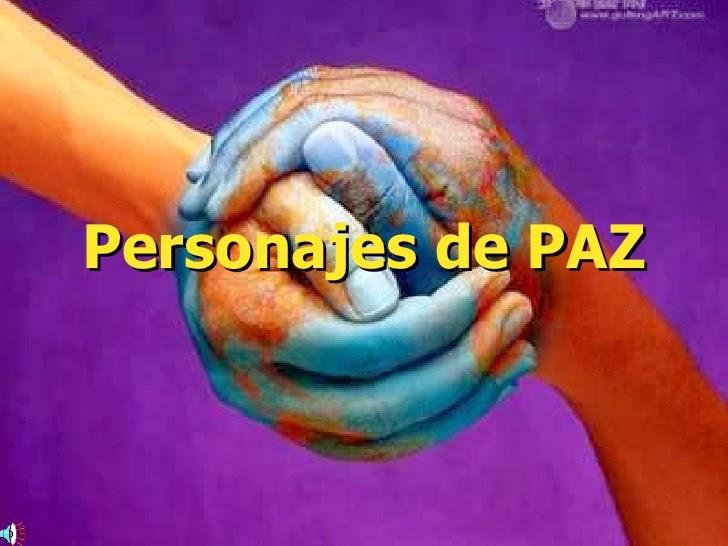 http://www.slideshare.net/Anacatala/personajes-de-paz