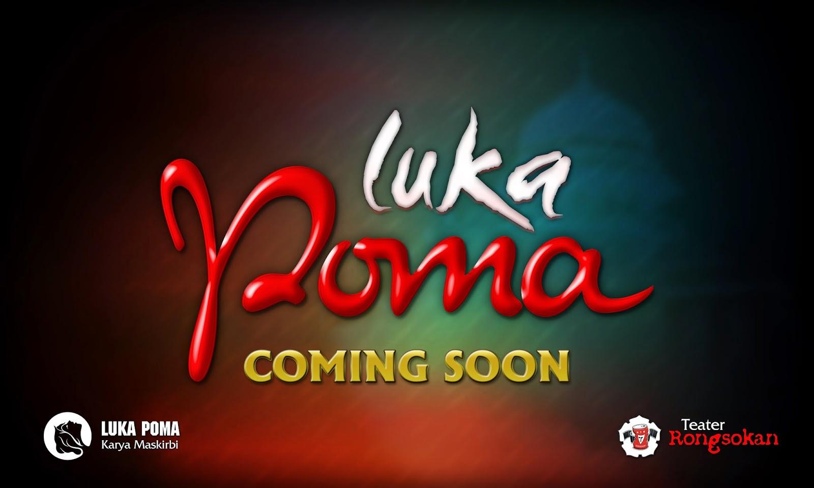 "Coming Soon : ""Luka POMA"" Teater Rongsokan"