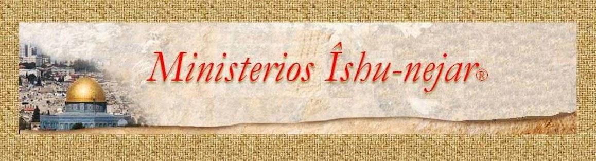 "Ministerios ""Îshu-nejar, Jesús, la luz del mundo"""