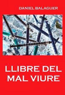 http://www.danielbalaguer.es/2013/10/llibre-del-mal-viure.html