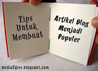 Tips Untuk Membuat Artikel Blog Menjadi Populer
