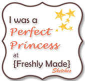 Freshly Made Sketches--Princess Perfect